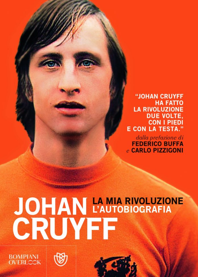La mia rivoluzione: L'autobiografia - Johan Cruyff