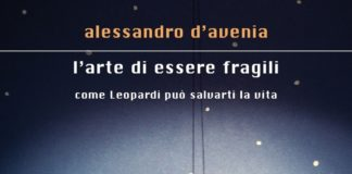 L'arte di essere fragili: come Leopardi può salvarti la vita di Alessandro D'Avenia