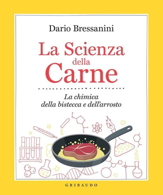 La Scienza della Carne. La chimica della bistecca e dell'arrosto di Dario Bressanini