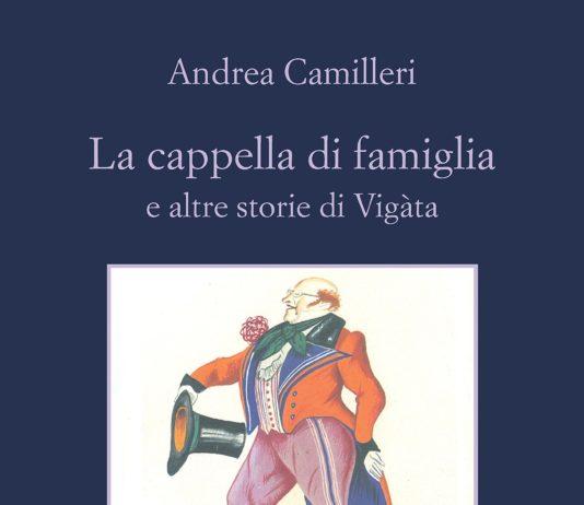 La cappella di famiglia e altre storie di Vigàta di Andrea Camilleri